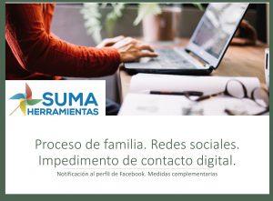 Lee más sobre el artículo Proceso de familia. Redes sociales. Impedimento de contacto digital. Notificación al perfil de Facebook.