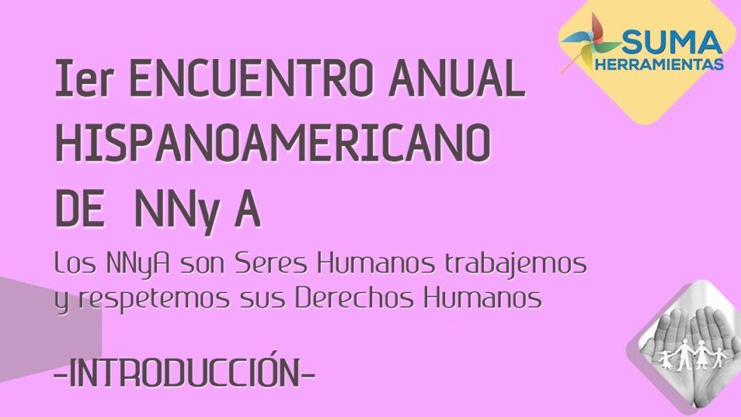 """1er Encuentro Anual HISPANOAMERICANO de NNy A"" – EJE 1"